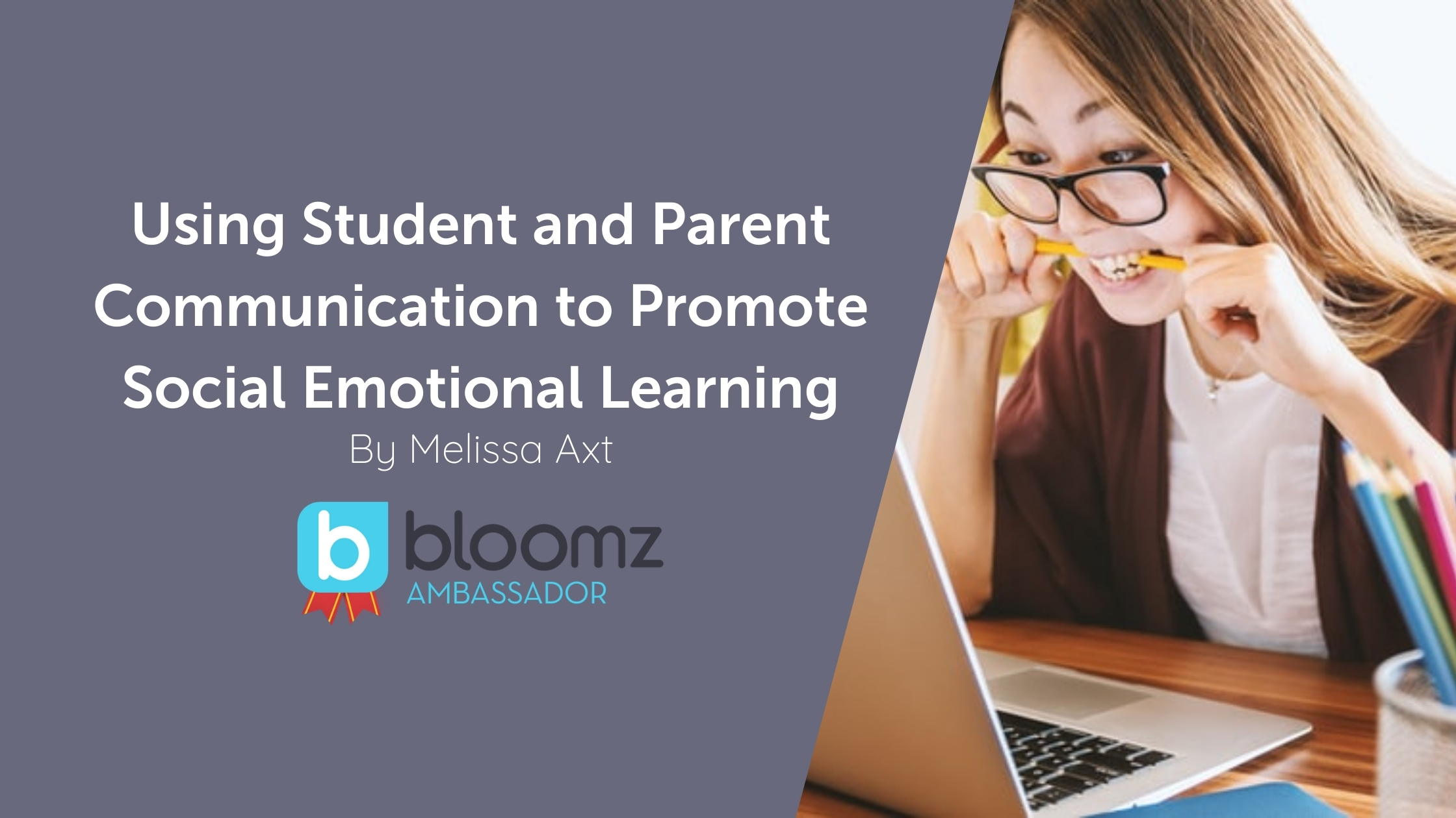 Using Student and Parent Communication to Promote Social Emotional Learning