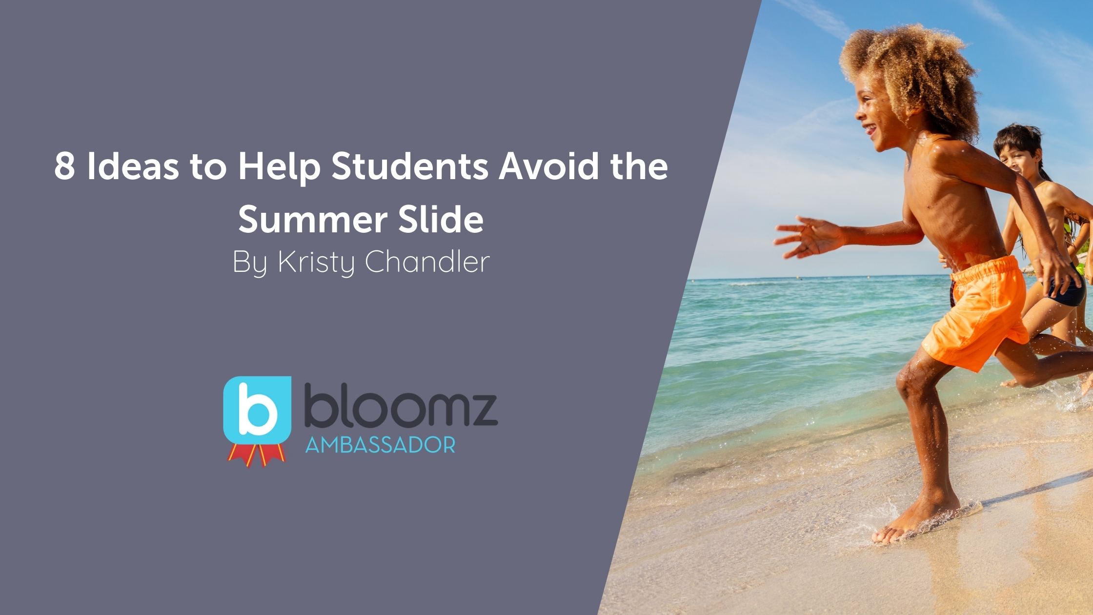 8 Ideas to Help Students Avoid the Summer Slide