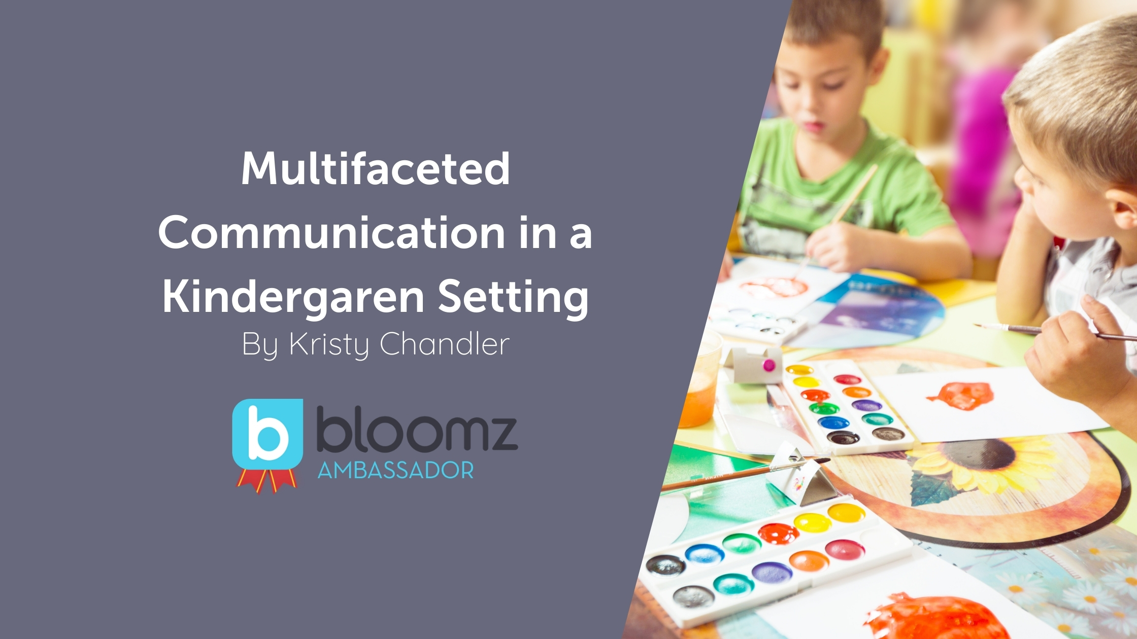 Multifaceted Communication in a Kindergarten Setting