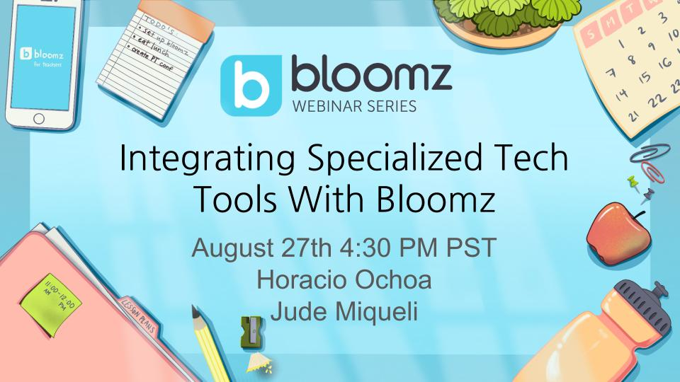 New Webinar: Integrating Specialized Tech Tools With Bloomz