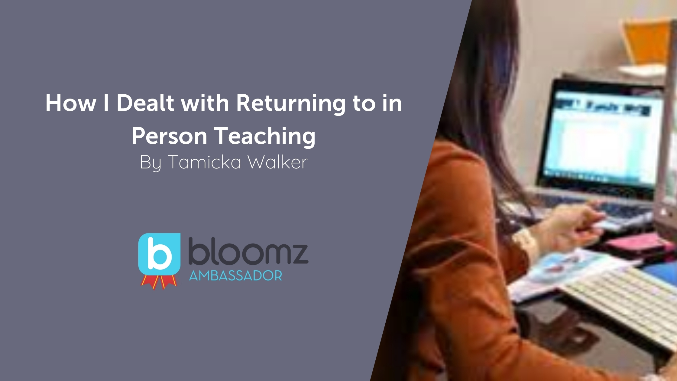 How I Dealt with Returning to in-Person Teaching